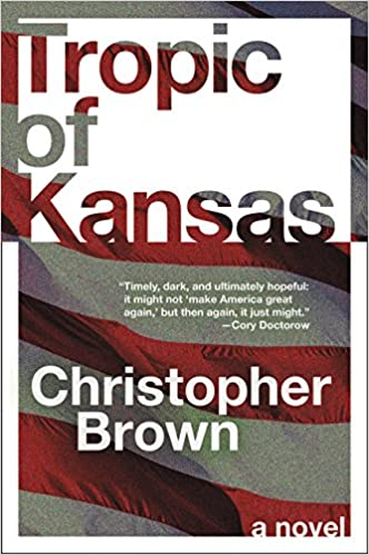 Tropic of Kansas: A Novel: Christopher Brown: 9780062563811: Amazon