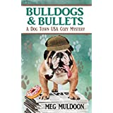 Bulldogs & Bullets: A Dog Town USA Cozy Mystery