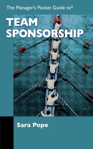 The Manager's Pocket Guide to Team Sponsorship (Manager's Pocket Guide Series)