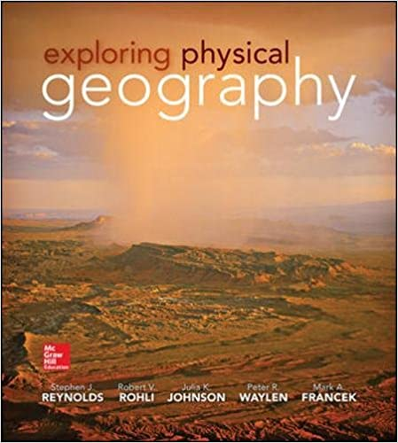 Exploring physical geography stephen reynolds robert v rohli exploring physical geography 1st edition fandeluxe Images