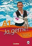 Ja, gerne! A1 Deutsch im Tourismus. Con CD Audio. Per le Scuole superiori