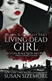 img - for Living Dead Girl: Black Snow, Bad Wolf, Caged Glass (Volume 3) book / textbook / text book