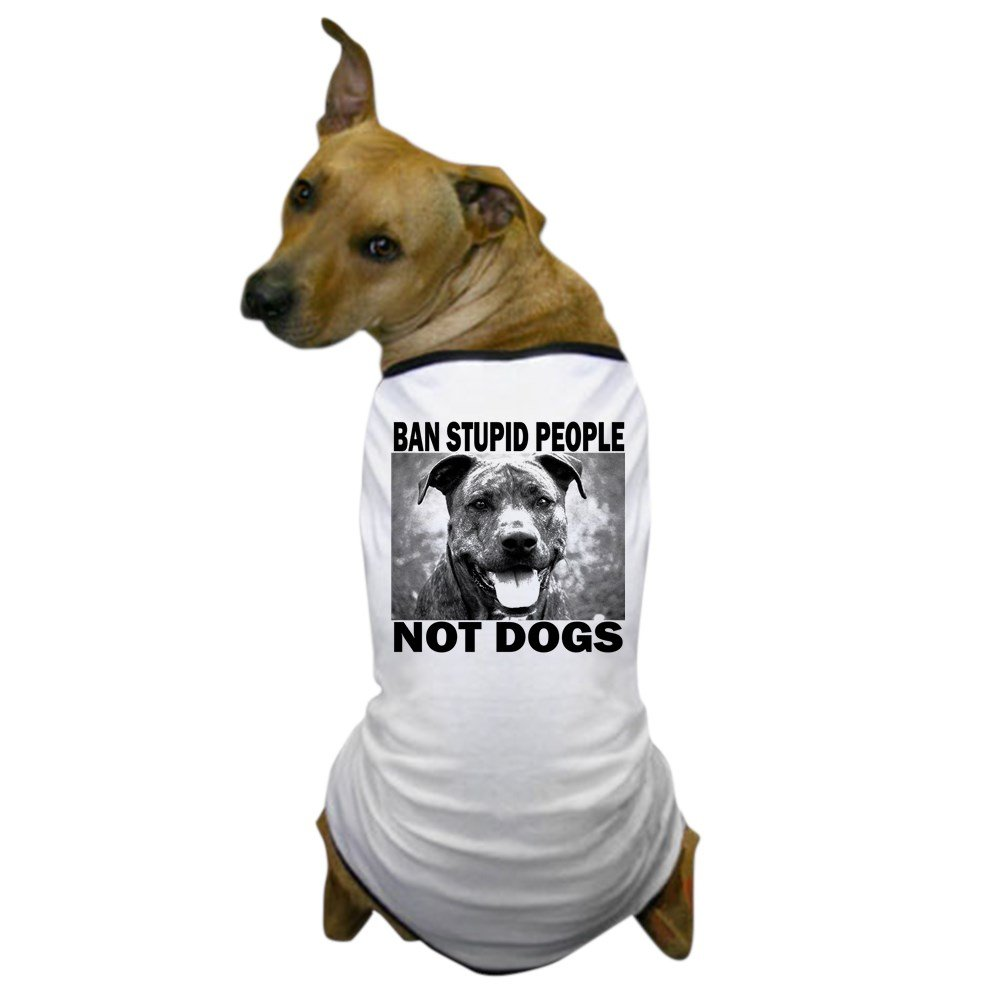CafePress - Ban Stupid People...'' - Dog T-Shirt, Pet Clothing, Funny Dog Costume