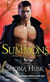 Summons: A Goblin King Prequel: Novella (Shadowlands) by [Husk, Shona]