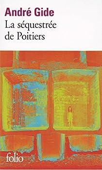 La séquestrée de Poitiers / L'Affaire Redureau par Gide