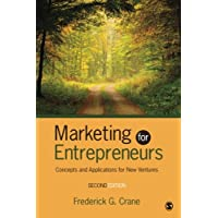 Marketing for Entrepreneurs: Concepts and Applications for New Ventures (Volume 2)