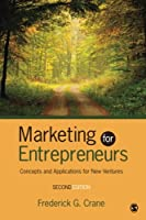 Marketing for Entrepreneurs: Concepts and Applications for New Ventures