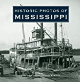 img - for Historic Photos of Mississippi book / textbook / text book