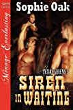 Siren in Waiting [Texas Sirens 5] (Siren Publishing Menage Everlasting)