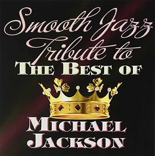Smooth Jazz Tribute to the Best of Michael by MICHAEL TRIBUTE JACKSON (2014-02-04)