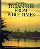 Treasures from Bible Times, Millard, Alan, 085648587X