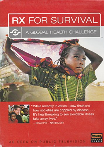 RX FOR SURVIVAL ** A Global Health Challenge (2005) (Rx For Survival A Global Health Challenge)