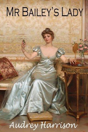 Mr Bailey's Lady - A Regency - Harrison Bailey