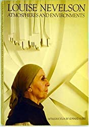 Louise Nevelson : atmospheres and environments