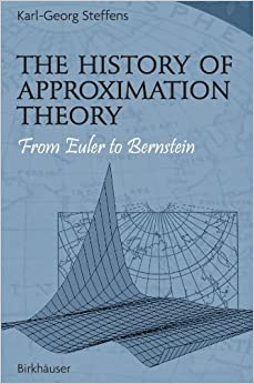 The History of Approximation Theory: From Euler to Bernstein by Karl-Georg Steffens (2010-06-02)