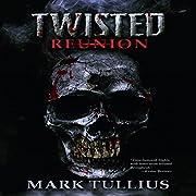 Twisted Reunion av Mark Tullius