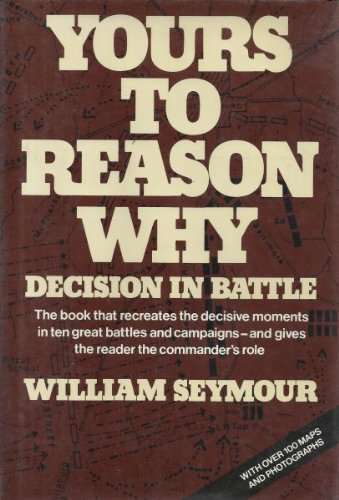 Yours to Reason Why