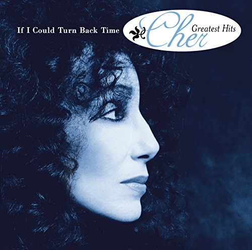 If I Could Turn Back Time   Chers Greatest Hits