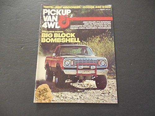 Pickup Van 4WD Mar 1977 Big Block Bombshell; Wagoneer; Dodge 440