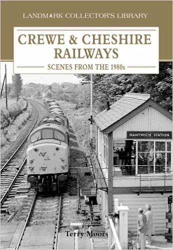 Crewe and Cheshire Railways: Scenes from the 1980s (Landmark Collector's Library)
