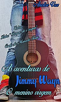 As Aventuras de Jimmy Wayn - O Menino Virgem por [Vaz, Anelise]