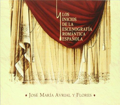 Descargar Libro José María Avrial Y Flores: Los Inicios De La Escenografía Romántica Española J.m. Avrial