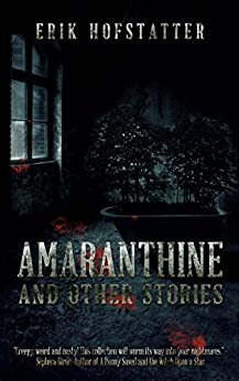 Amaranthine: And other stories by [Hofstatter, Erik]
