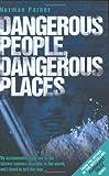 Dangerous People, Dangerous Places