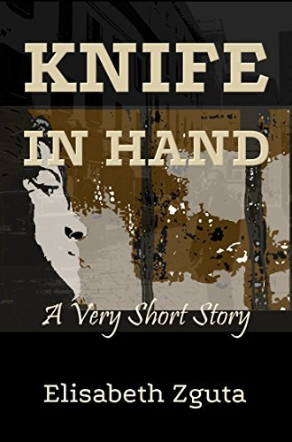 Knife In Hand: A Short Story
