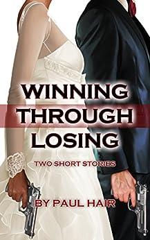 Winning Through Losing by [Hair, Paul]
