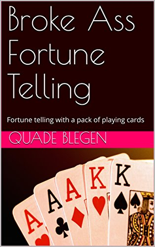 (Broke Ass Fortune Telling: Fortune telling with a pack of playing cards )