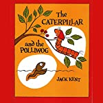 Caterpillar & the Polliwog  | Jack Kent