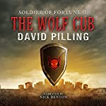 Soldier of Fortune (I): The Wolf Cub | David Pilling