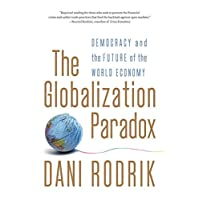 The Globalization Paradox – Democracy and the Future of the World Economy