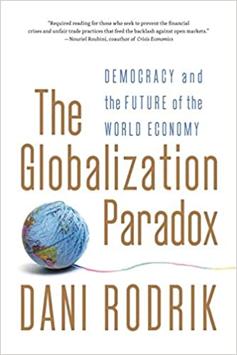 The Globalization Paradox Democracy And The Future Of The World