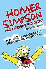 HOMER SIMPSON, MEU HEREGE FAVORITO: A religião, o evangelho e os desigrejados segundo Os Simpsons