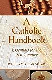 A Catholic Handbook, William C. Graham, 0809146398