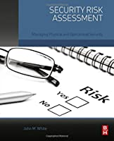 Security Risk Assessment: Managing Physical and Operational Security Front Cover