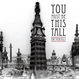 You Must Be This Tall by Mike Keneally (2013-10-25)