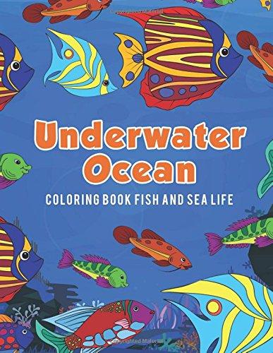 Underwater Ocean Coloring Book Fish and Sea Life [Scholar, Young] (Tapa Blanda)