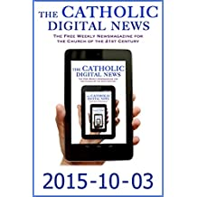 The Catholic Digital News 2015-10-03 (Special Issue: Pope Francis in the U.S.)