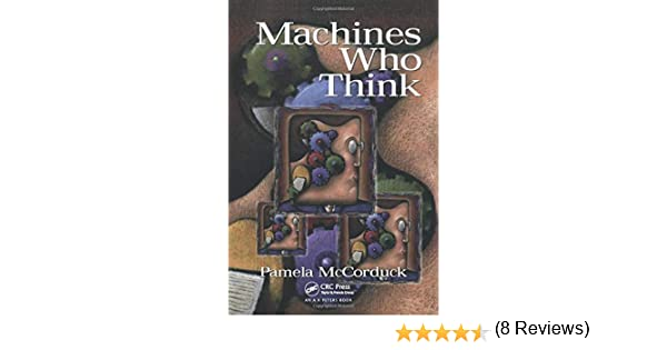 Machines Who Think: A Personal Inquiry into the History and Prospects of Artificial Intelligence: Amazon.es: McCorduck, Pamela: Libros en idiomas extranjeros