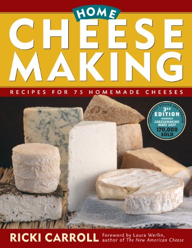 Home Cheese Making: Recipes for 75 Delicious Cheeses by Ricki Carroll