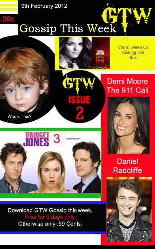 GTW Gossip This Week Celebrity Magazine Issue 2 (GTW - Gossip This Week Celebrity Magazine)