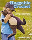 Huggable Crochet, Christine Lucas, 1440214239