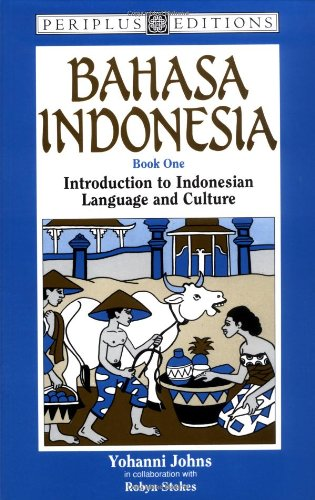 Bahasa Indonesia Book 1: Introduction to Indonesian Language and Culture (Bk.1)