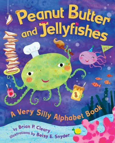 [Peanut Butter and Jellyfishes: A Very Silly Alphabet Book (Millbrook Picture Books)] (Things That Start With The Letter Z)