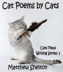 Cat Poems By Cats (Cats Paws Writing Poems Book 1)