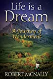 img - for Life Is a Dream: A Journey of Wonderment book / textbook / text book