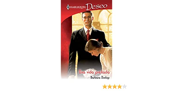 Una vida prestada (Deseo) (Spanish Edition) - Kindle edition by BARBARA DUNLOP. Literature & Fiction Kindle eBooks @ Amazon.com.